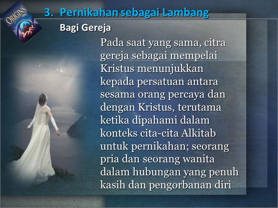 3. Pernikahan sebagai Lambang Bagi Gereja