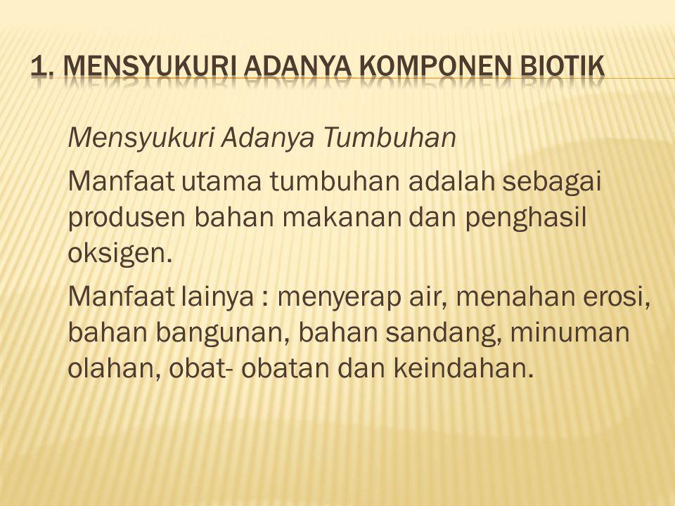1. Mensyukuri Adanya Komponen Biotik