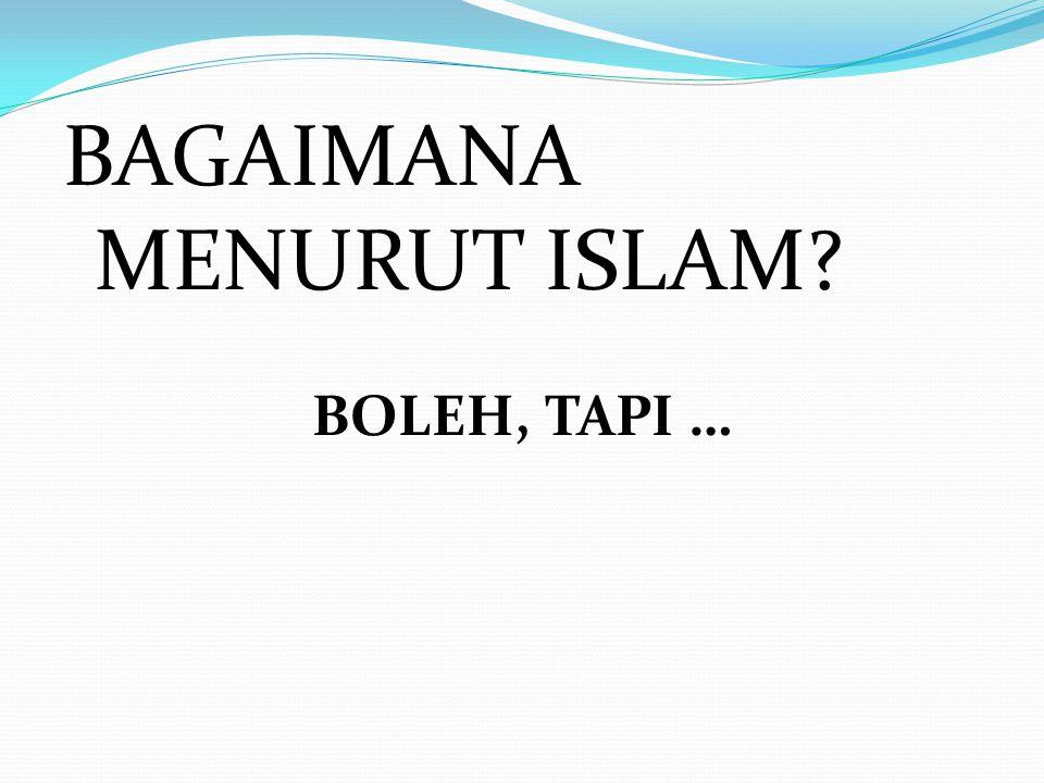 BAGAIMANA MENURUT ISLAM