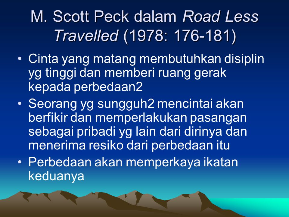 M. Scott Peck dalam Road Less Travelled (1978: 176-181)