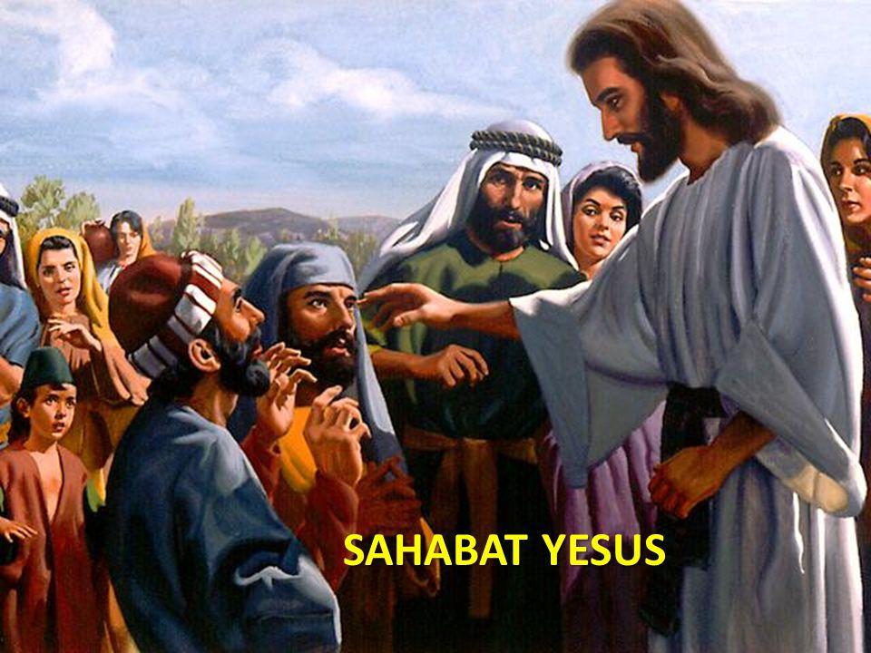 Yesus punya banyak sahabat
