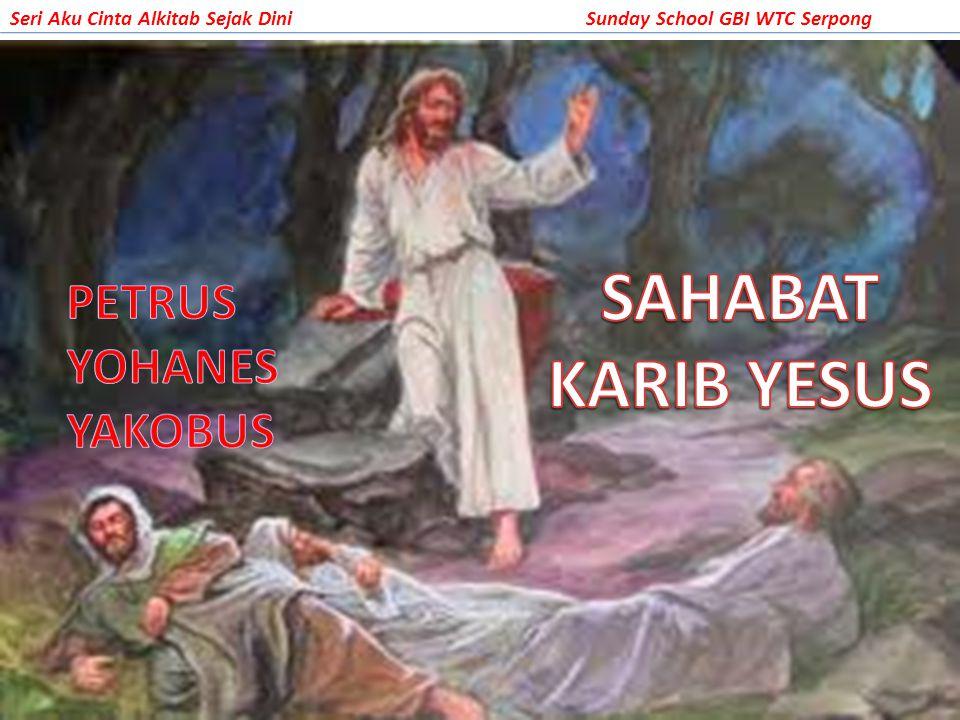 SAHABAT KARIB YESUS PETRUS YOHANES YAKOBUS