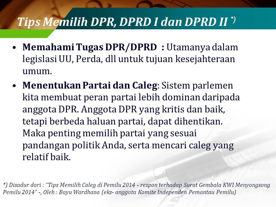Tips Memilih DPR, DPRD I dan DPRD II *)