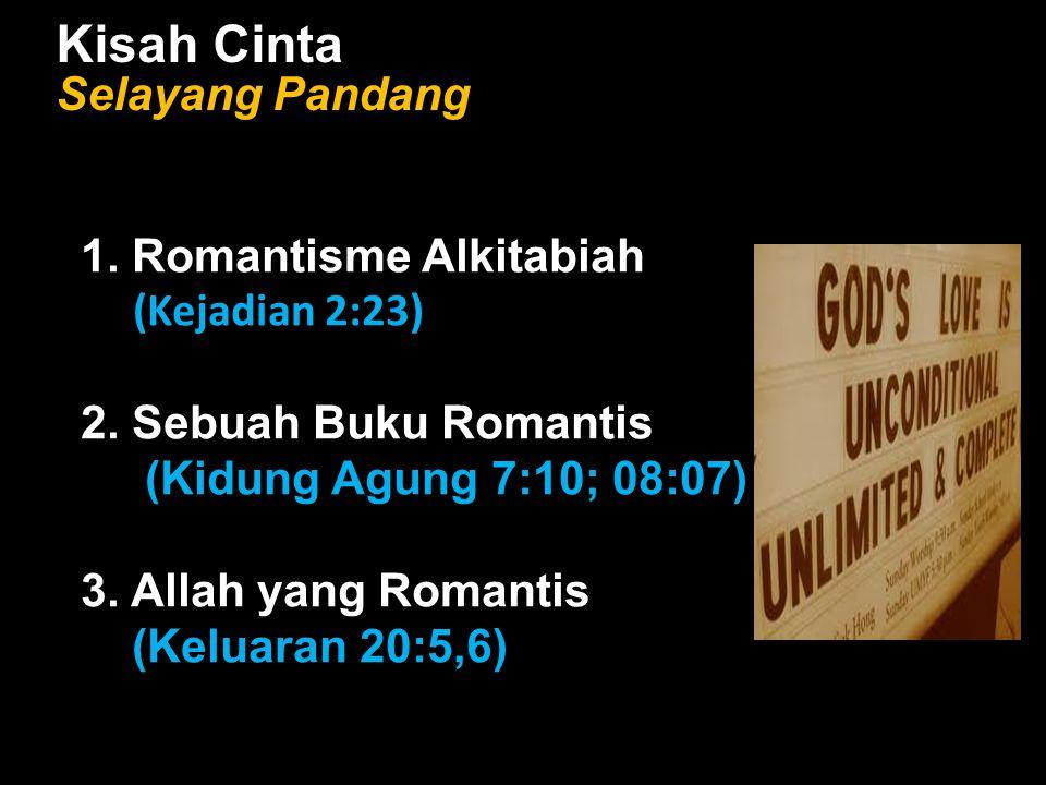 Kisah Cinta Selayang Pandang 1. Romantisme Alkitabiah (Kejadian 2:23)