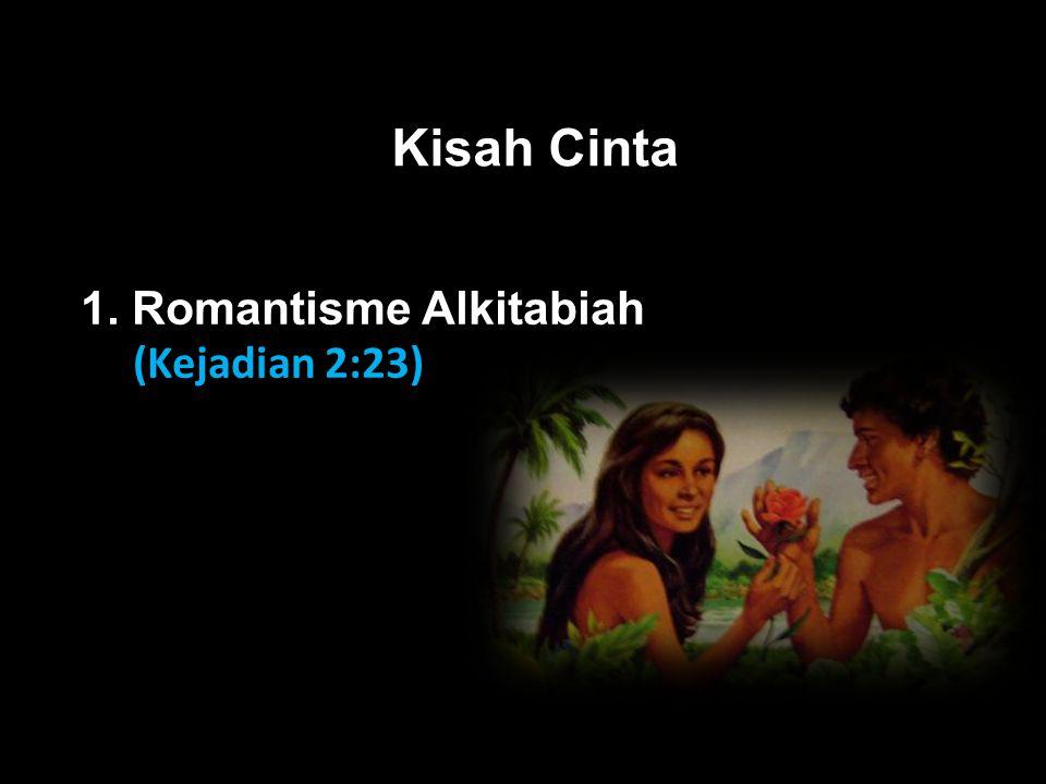 Kisah Cinta 1. Romantisme Alkitabiah (Kejadian 2:23)