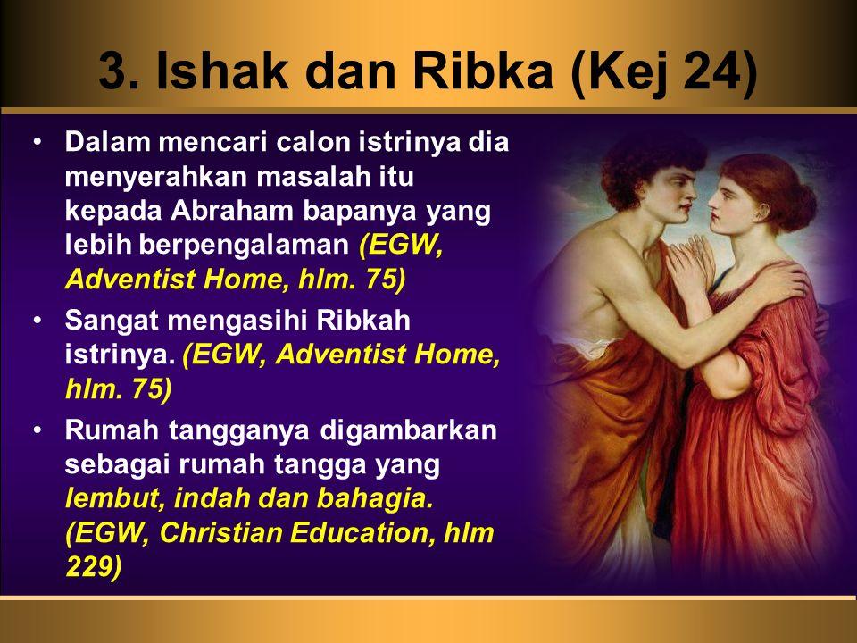 3. Ishak dan Ribka (Kej 24)