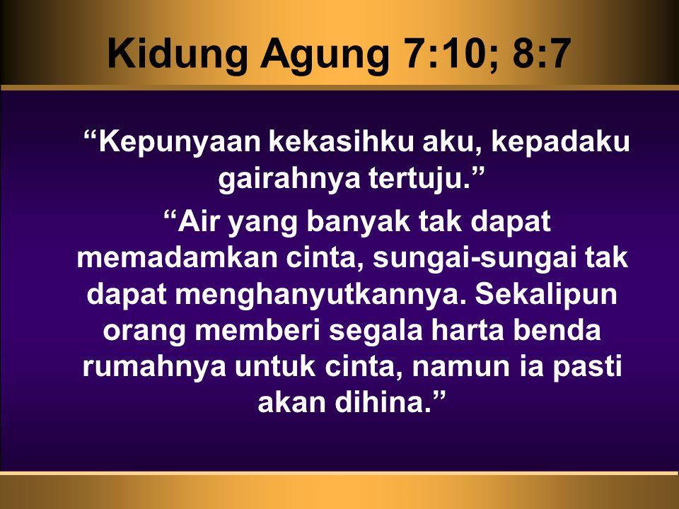 Kidung Agung 7:10; 8:7