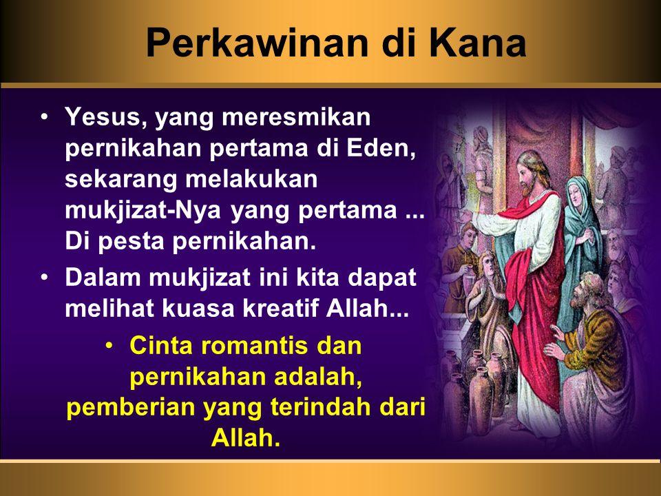 Perkawinan di Kana Yesus, yang meresmikan pernikahan pertama di Eden, sekarang melakukan mukjizat-Nya yang pertama ... Di pesta pernikahan.