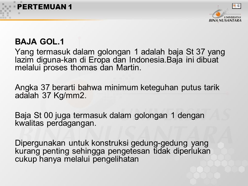 Angka 37 berarti bahwa minimum keteguhan putus tarik adalah 37 Kg/mm2.