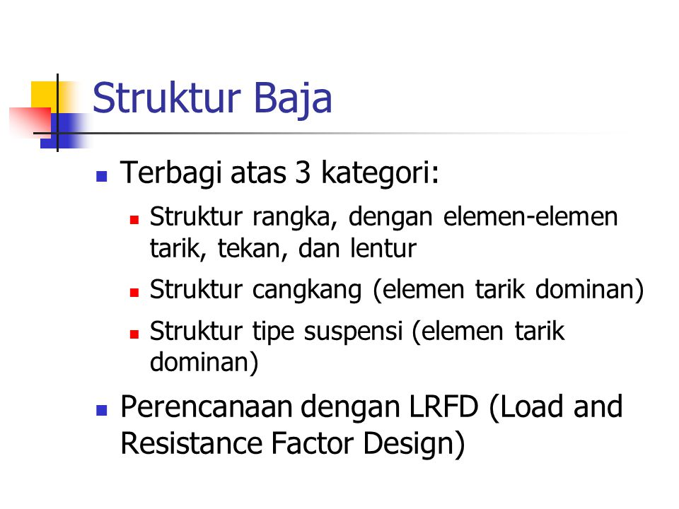 Struktur Baja Terbagi atas 3 kategori: