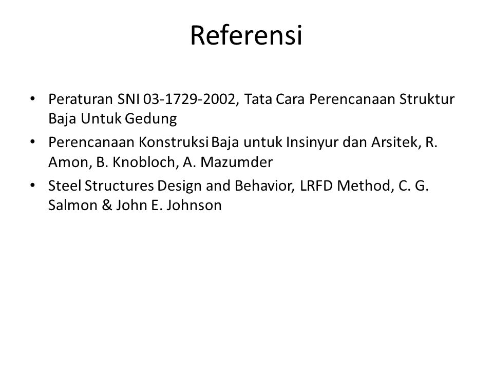 Referensi Peraturan SNI 03-1729-2002, Tata Cara Perencanaan Struktur Baja Untuk Gedung.