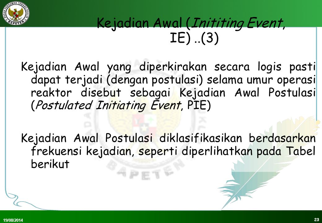 Kejadian Awal (Inititing Event, IE) ..(3)