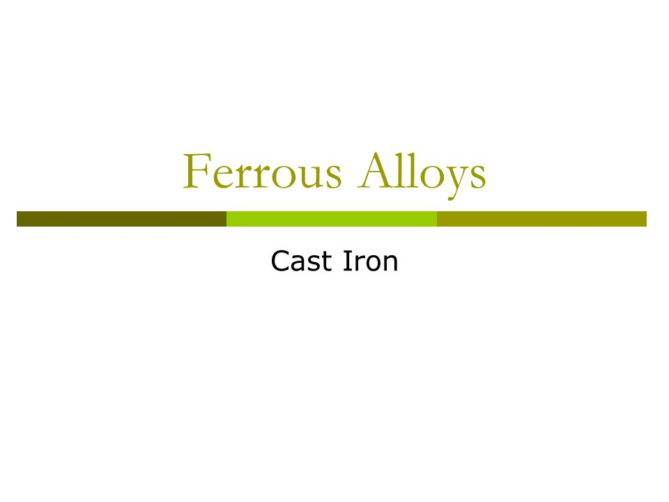 Ferrous Alloys Cast Iron