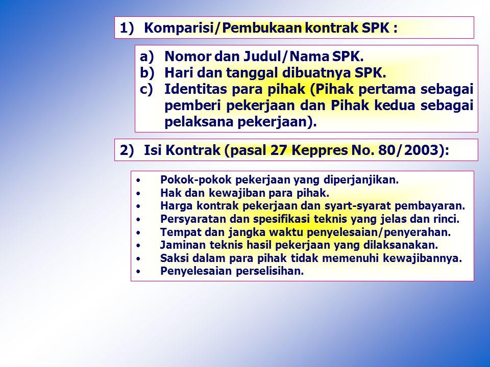 Komparisi/Pembukaan kontrak SPK :