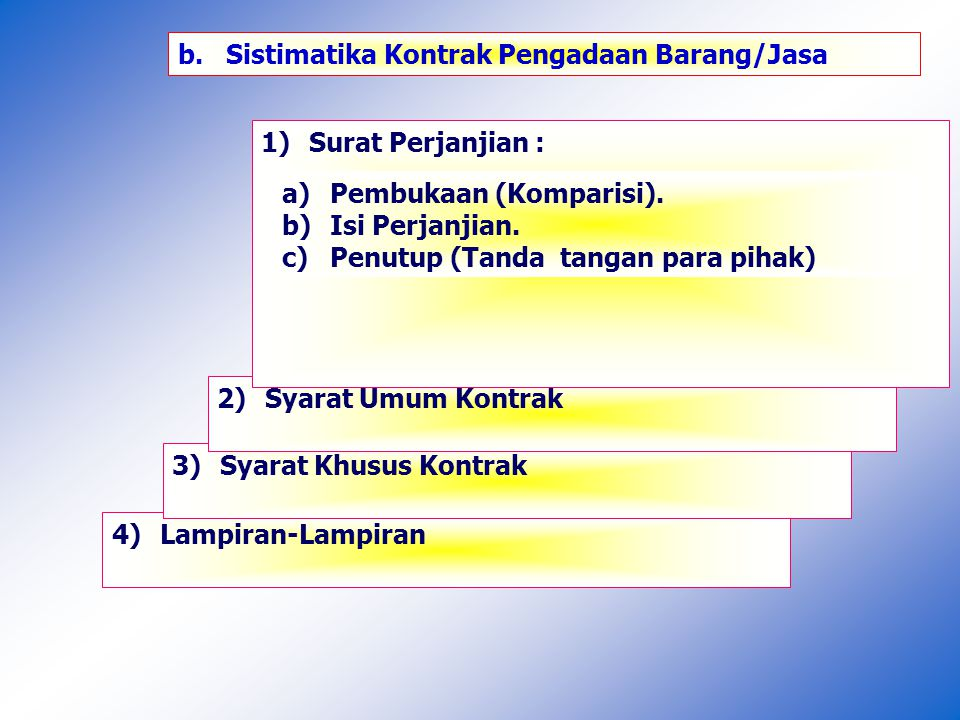 b. Sistimatika Kontrak Pengadaan Barang/Jasa