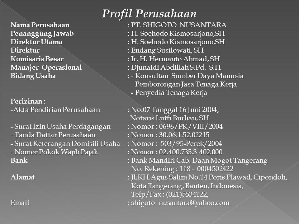 Profil Perusahaan Nama Perusahaan : PT. SHIGOTO NUSANTARA