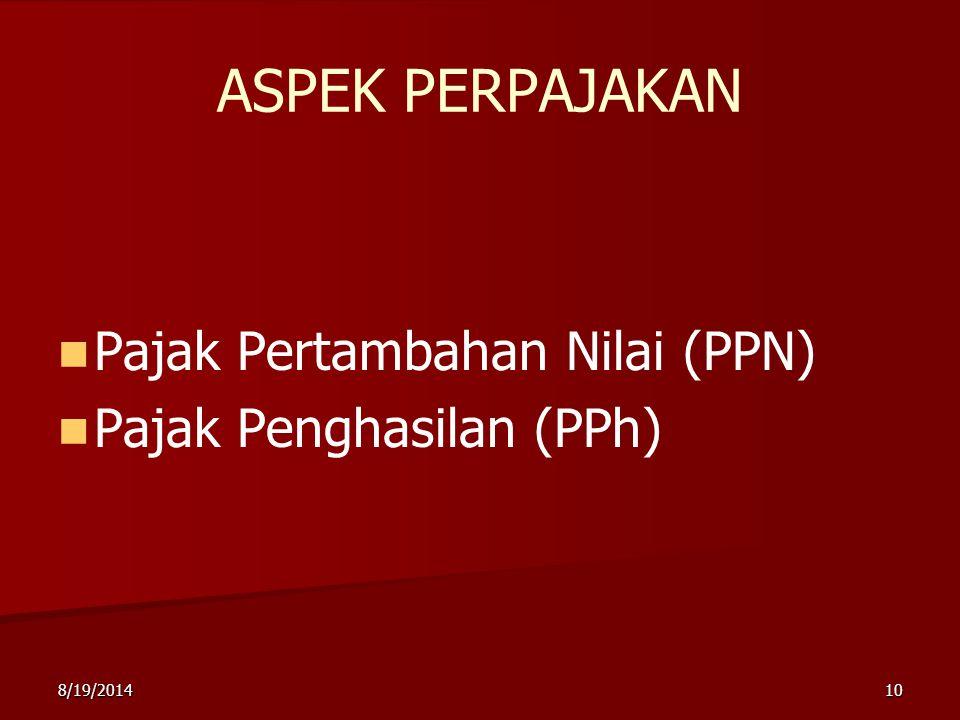 ASPEK PERPAJAKAN Pajak Pertambahan Nilai (PPN) Pajak Penghasilan (PPh)