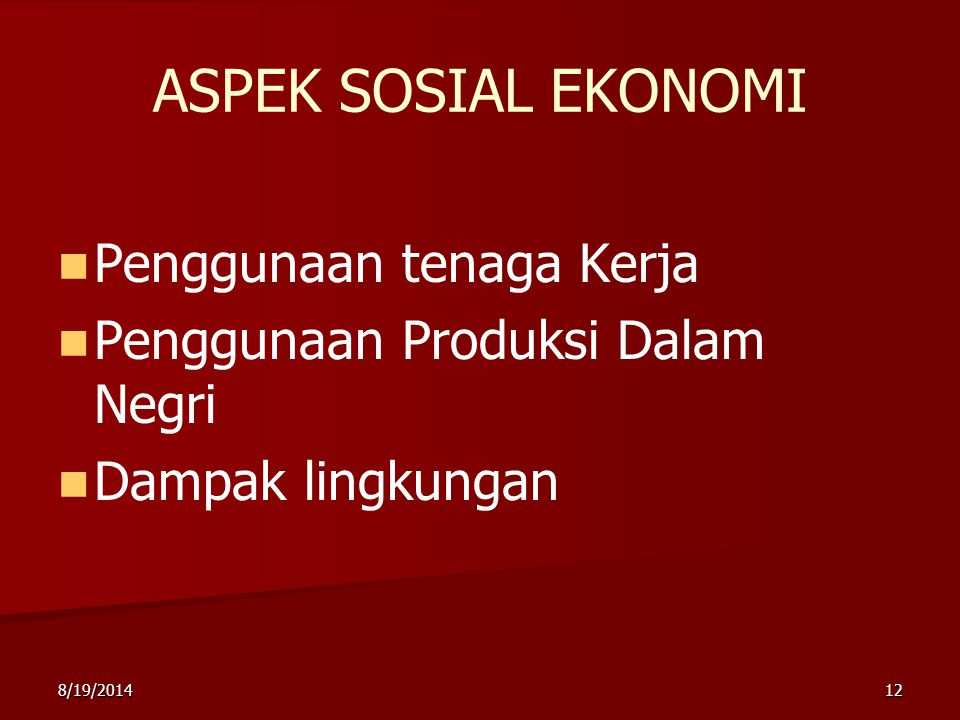 ASPEK SOSIAL EKONOMI Penggunaan tenaga Kerja