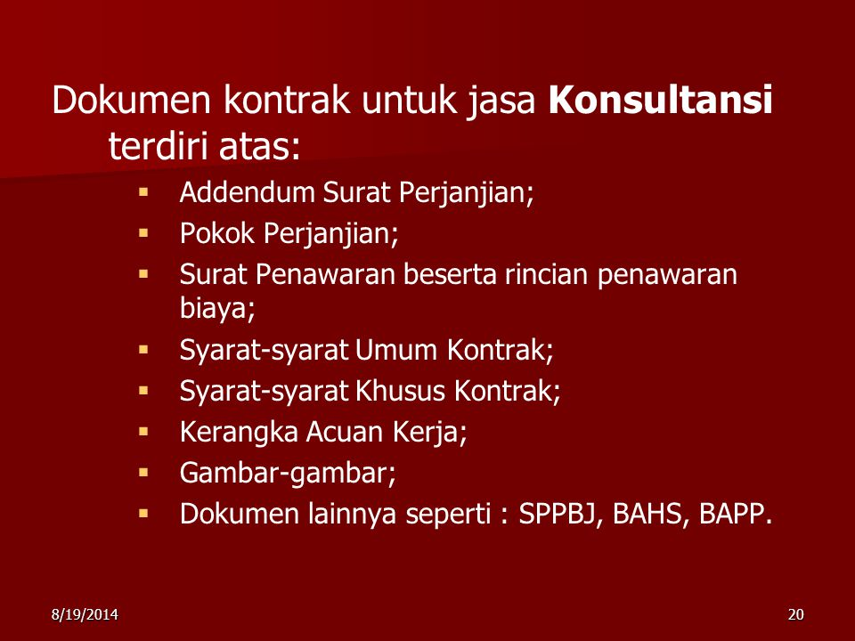 Dokumen kontrak untuk jasa Konsultansi terdiri atas: