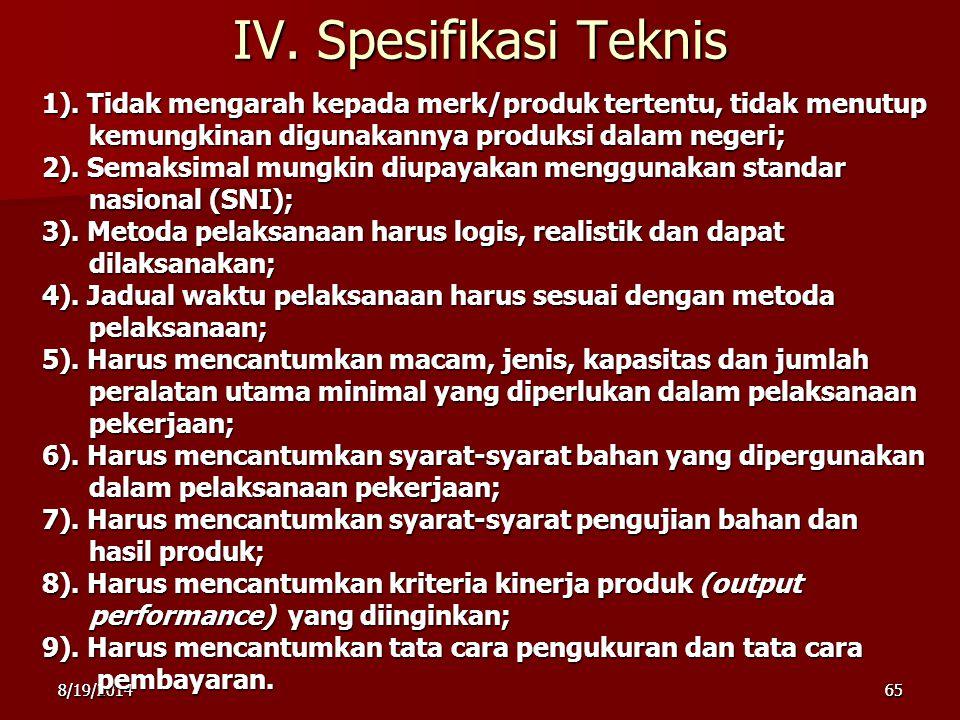 IV. Spesifikasi Teknis 1). Tidak mengarah kepada merk/produk tertentu, tidak menutup. kemungkinan digunakannya produksi dalam negeri;