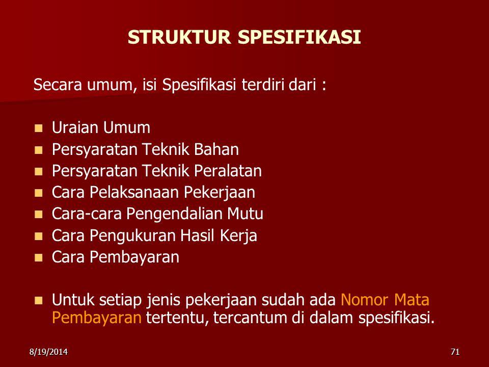 STRUKTUR SPESIFIKASI Secara umum, isi Spesifikasi terdiri dari :