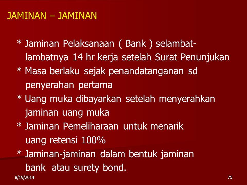 * Jaminan Pelaksanaan ( Bank ) selambat-
