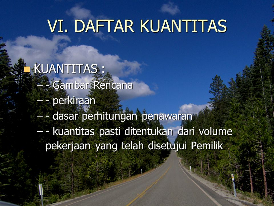 VI. DAFTAR KUANTITAS KUANTITAS : - Gambar Rencana - perkiraan
