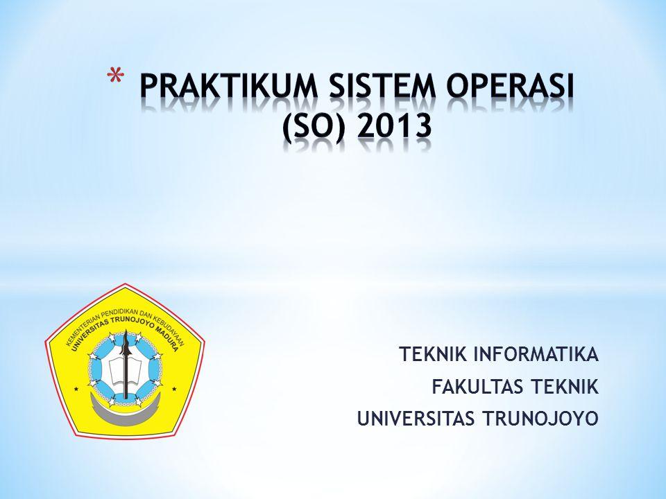PRAKTIKUM SISTEM OPERASI (SO) 2013