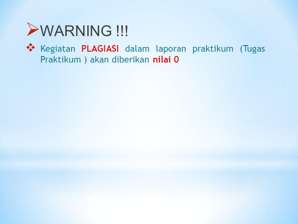 WARNING !!! Kegiatan PLAGIASI dalam laporan praktikum (Tugas Praktikum ) akan diberikan nilai 0