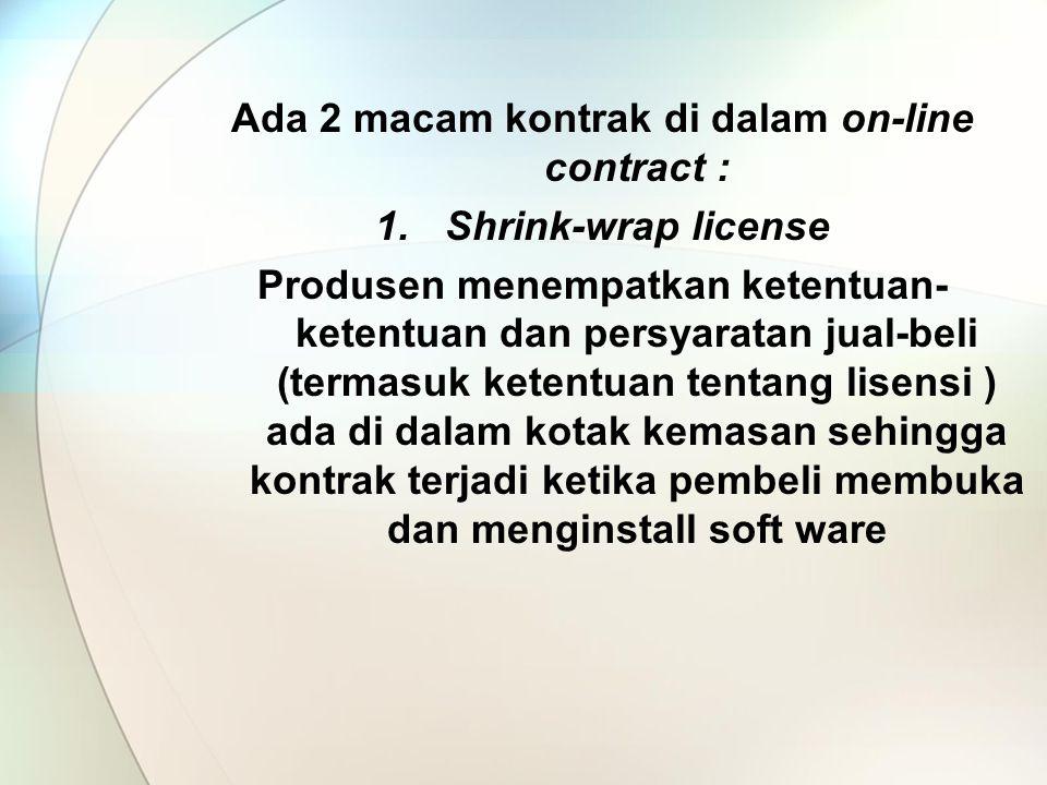 Ada 2 macam kontrak di dalam on-line contract :