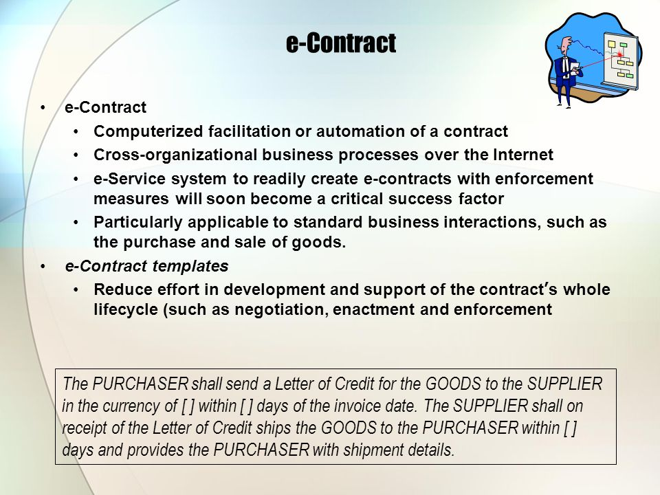 e-Contract e-Contract. Computerized facilitation or automation of a contract. Cross-organizational business processes over the Internet.