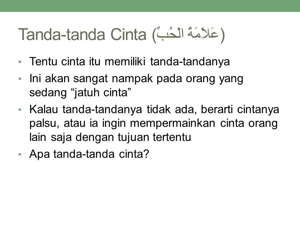 Tanda-tanda Cinta (عَلاَمَةُ الْحُبِّ)