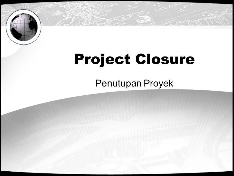 Project Closure Penutupan Proyek