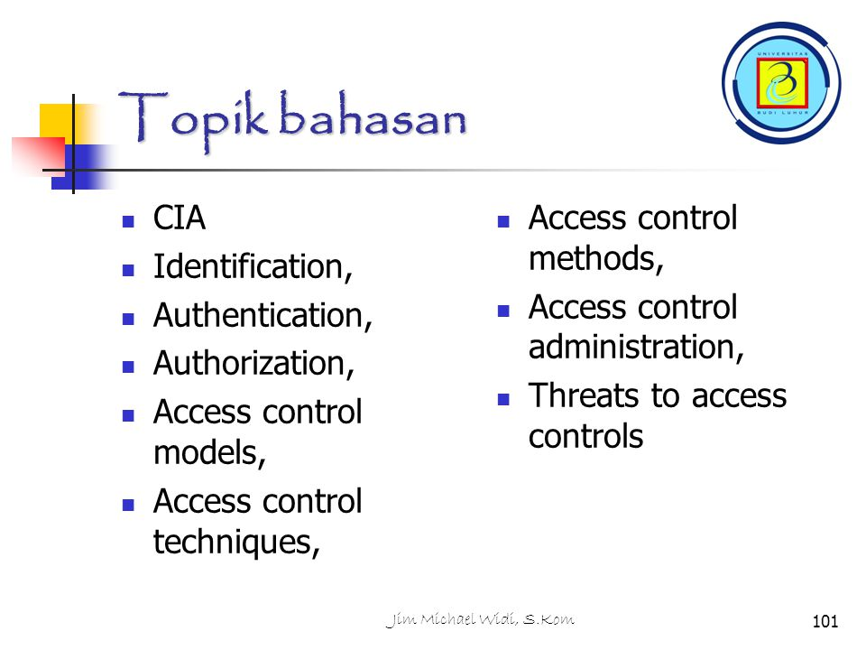 Topik bahasan CIA Identification, Authentication, Authorization,