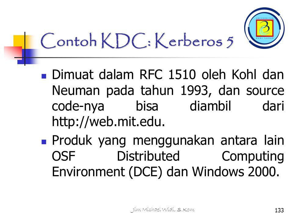 Contoh KDC: Kerberos 5 Dimuat dalam RFC 1510 oleh Kohl dan Neuman pada tahun 1993, dan source code-nya bisa diambil dari http://web.mit.edu.