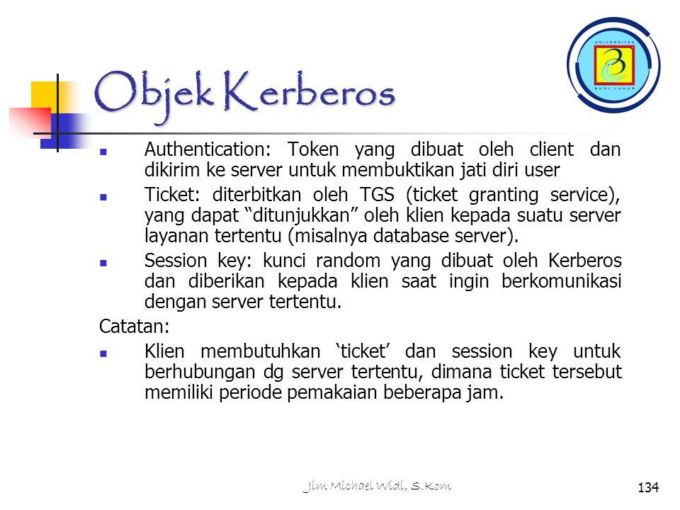 Objek Kerberos Authentication: Token yang dibuat oleh client dan dikirim ke server untuk membuktikan jati diri user.
