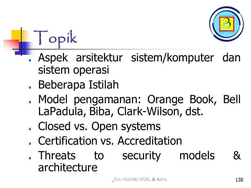 Topik Aspek arsitektur sistem/komputer dan sistem operasi