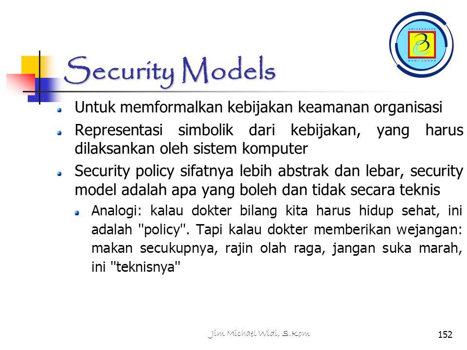 Security Models Untuk memformalkan kebijakan keamanan organisasi
