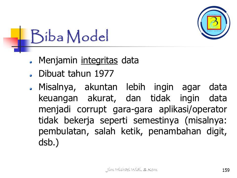 Biba Model Menjamin integritas data Dibuat tahun 1977