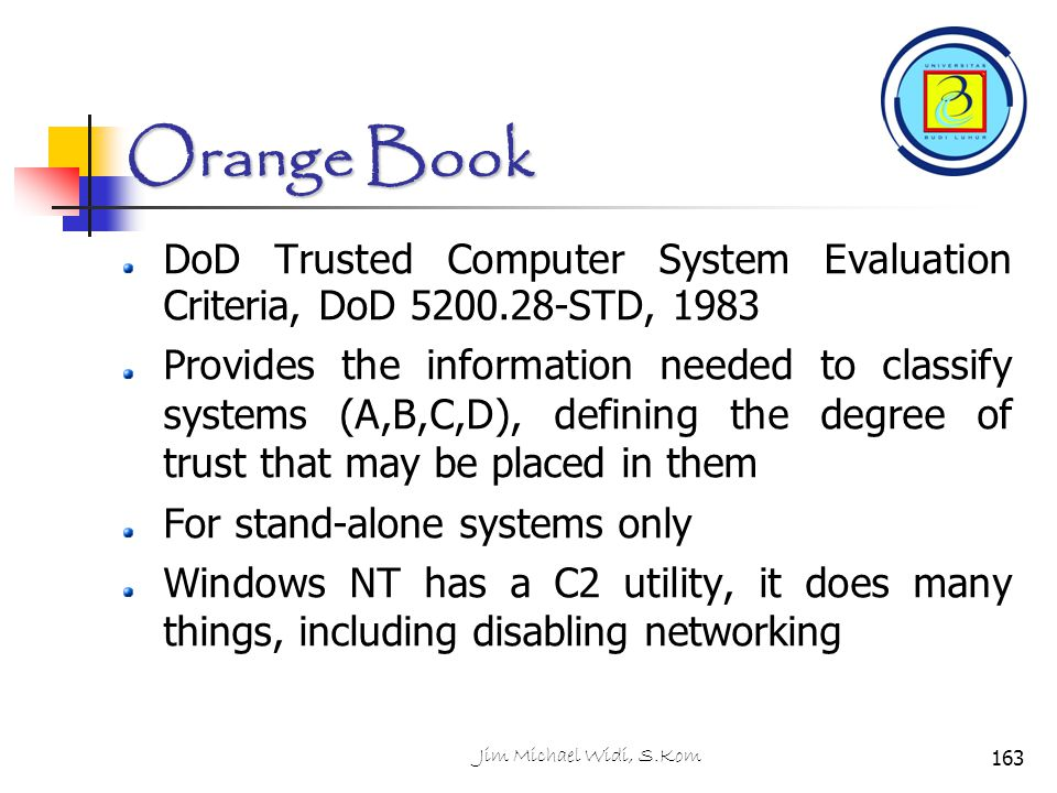 Orange Book DoD Trusted Computer System Evaluation Criteria, DoD STD,