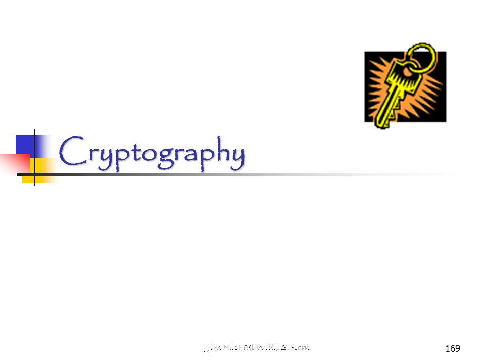 Cryptography Jim Michael Widi, S.Kom