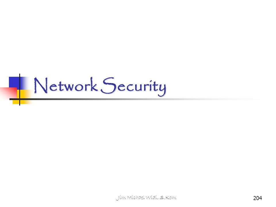 Network Security Jim Michael Widi, S.Kom MTI: Sistim Komputer