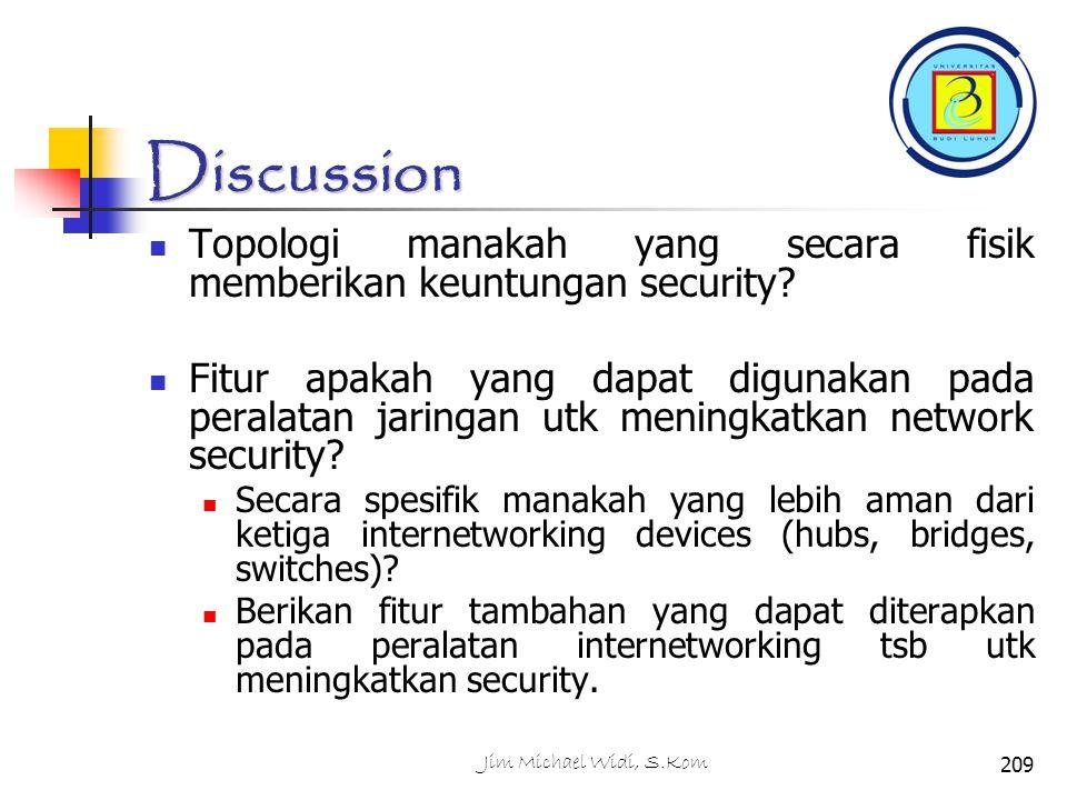 Discussion Topologi manakah yang secara fisik memberikan keuntungan security
