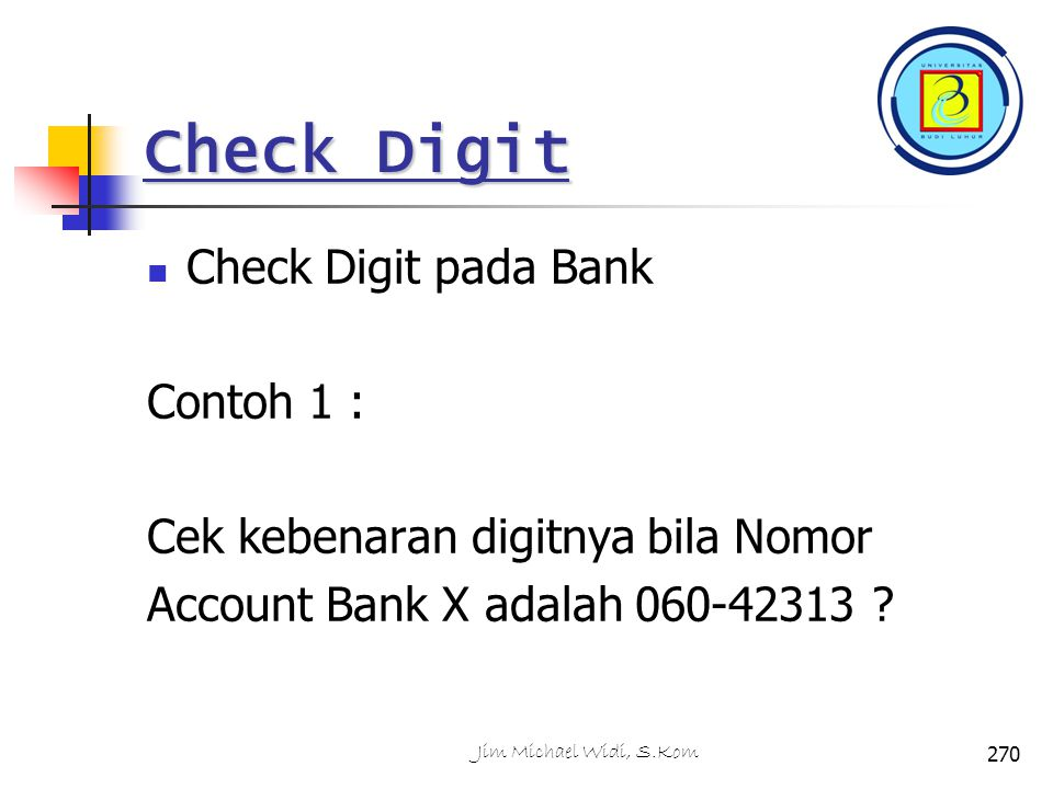 Check Digit Check Digit pada Bank Contoh 1 :