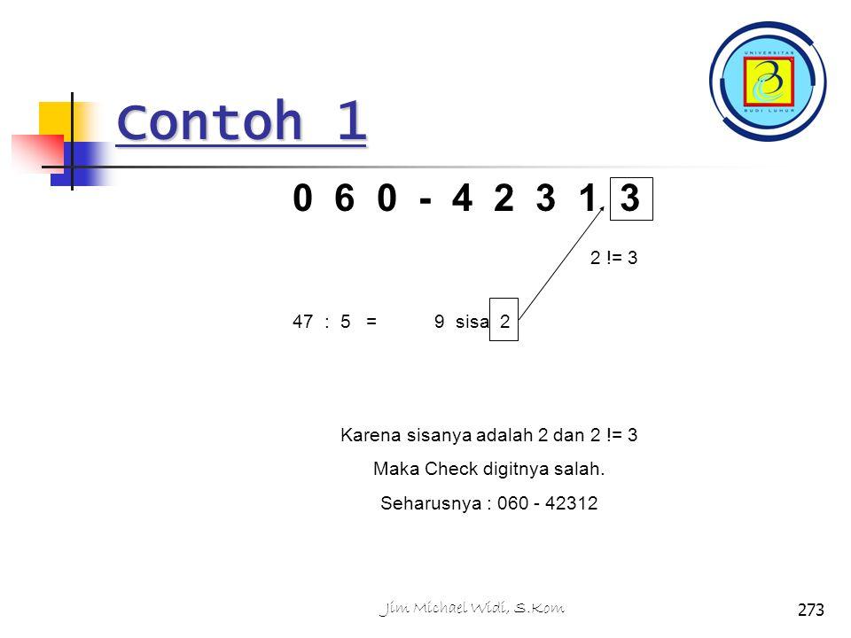 Contoh 1 0 6 0 - 4 2 3 1 3. 2 != 3. 47 : 5 = 9 sisa 2. Karena sisanya adalah 2 dan 2 != 3.