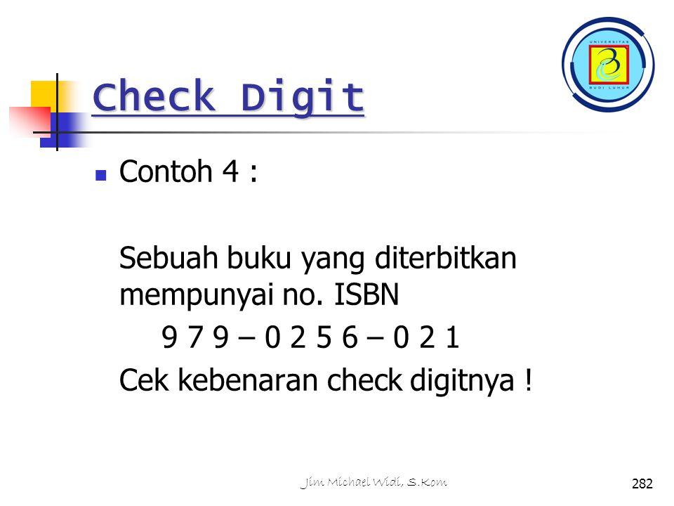 Check Digit Contoh 4 : Sebuah buku yang diterbitkan mempunyai no. ISBN