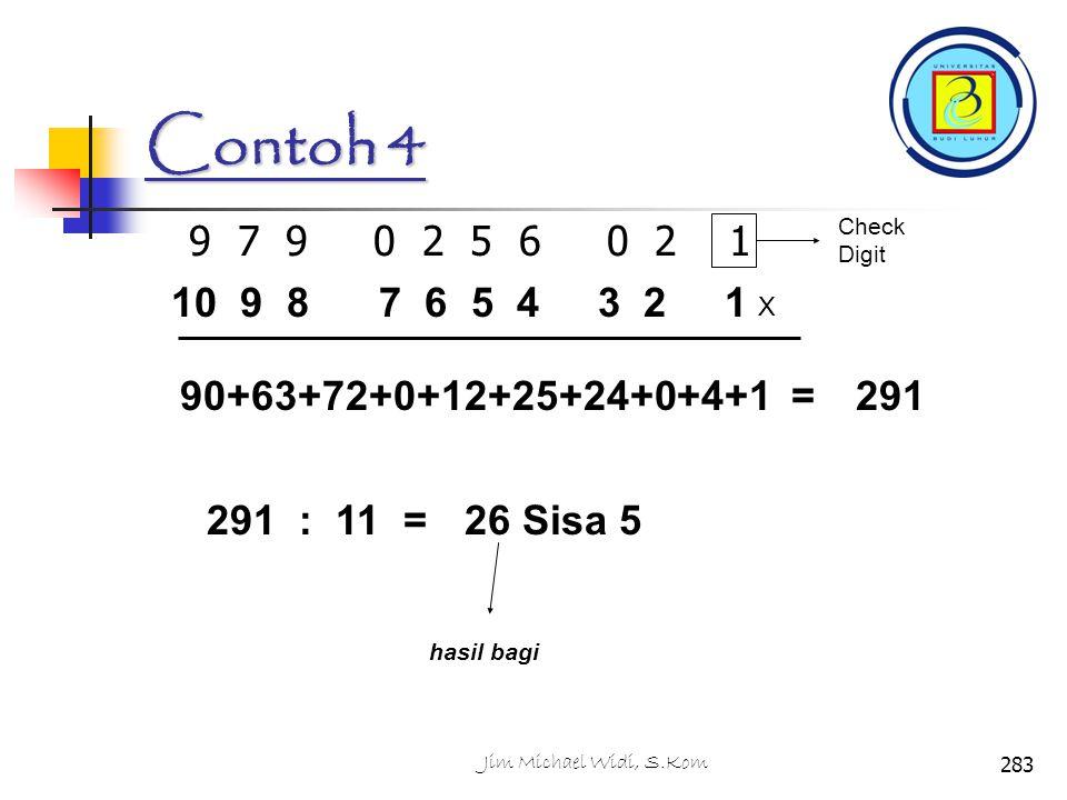 Contoh 4 Check Digit. 9 7 9 0 2 5 6 0 2 1. 10 9 8 7 6 5 4 3 2 1.