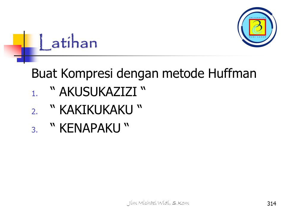 Latihan Buat Kompresi dengan metode Huffman AKUSUKAZIZI