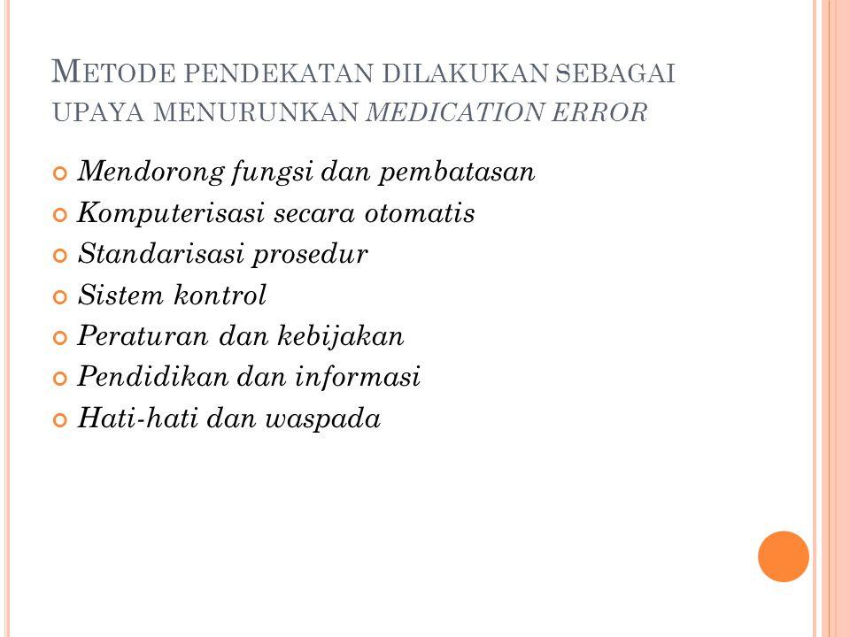 Metode pendekatan dilakukan sebagai upaya menurunkan medication error