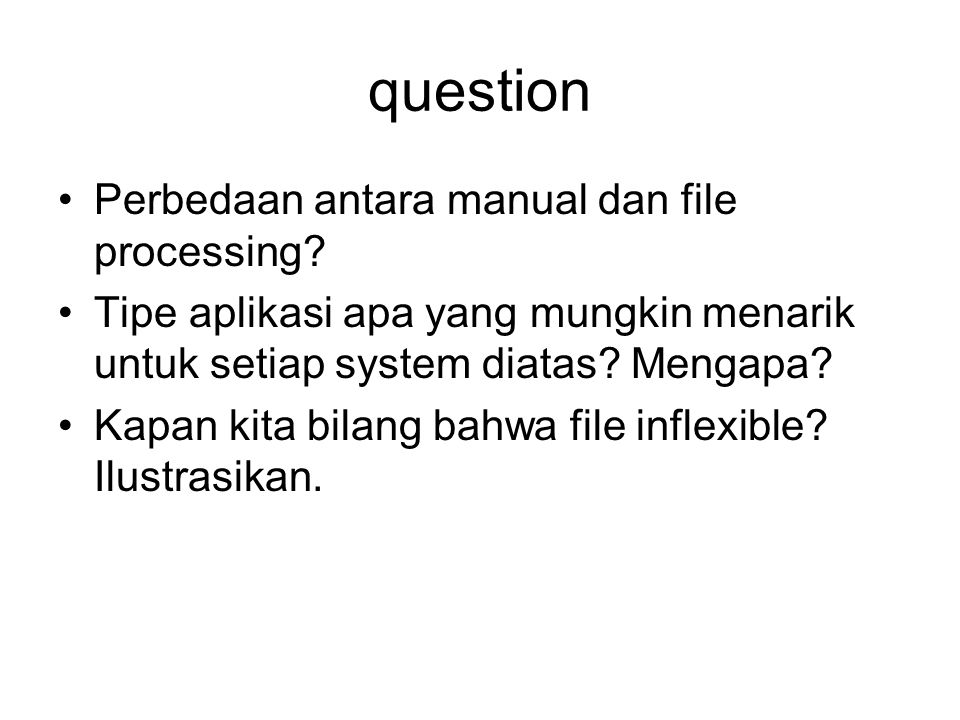 question Perbedaan antara manual dan file processing